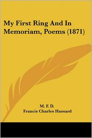 My First Ring And In Memoriam, Poems (1871) - M. F. D.