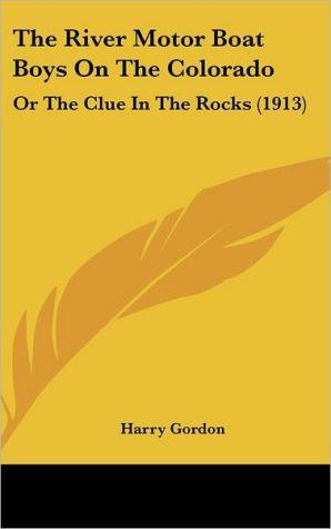 The River Motor Boat Boys On The Colorado - Harry Gordon