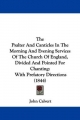 Psalter And Canticles In The Morning And Evening Services Of The Church Of England, Divided And Pointed For Chanting - John Calvert