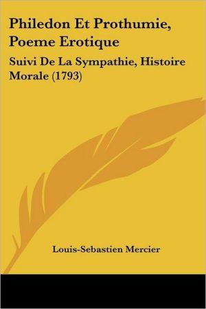 Philedon Et Prothumie, Poeme Erotique - Louis-Sebastien Mercier