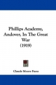 Phillips Academy, Andover, in the Great War (1919) - Claude Moore Fuess