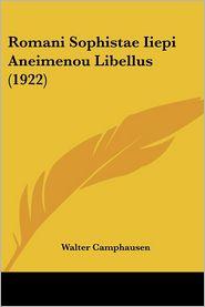 Romani Sophistae Iiepi Aneimenou Libellus (1922) - Walter Camphausen (Editor)