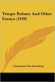 Tempo Rubato And Other Essays (1920) - Constantin Von Sternberg