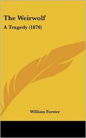 The Weirwolf - William Forster