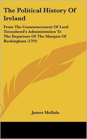 The Political History Of Ireland - James Mullala