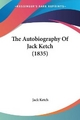 Autobiography of Jack Ketch (1835) - Jack Ketch