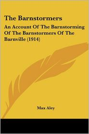 The Barnstormers - Max Aley (Editor)