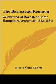 The Barnstead Reunion: Celebrated at Barnstead, New Hampshire, August 30, 1882 (1884)