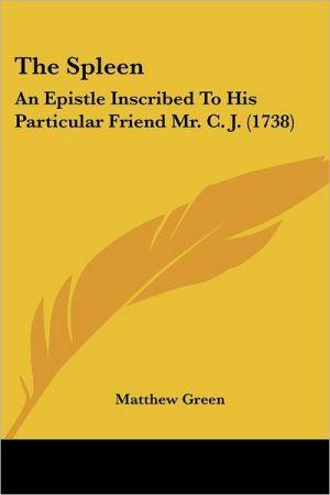The Spleen - Matthew Green
