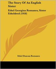 The Story Of An English Sister - Ethel Duncan Romanes