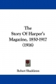 Story of Harper's Magazine, 1850-1917 (1916) - Robert Shackleton