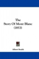 Story Of Mont Blanc (1853) - Albert Smith