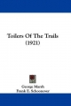 Toilers of the Trails (1921) - George Marsh