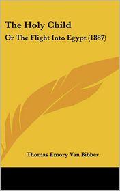 The Holy Child - Thomas Emory Van Bibber