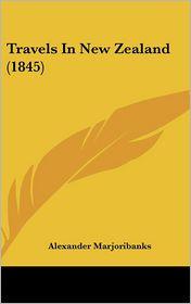 Travels In New Zealand (1845) - Alexander Marjoribanks