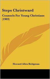 Steps Christward - Howard Allen Bridgman