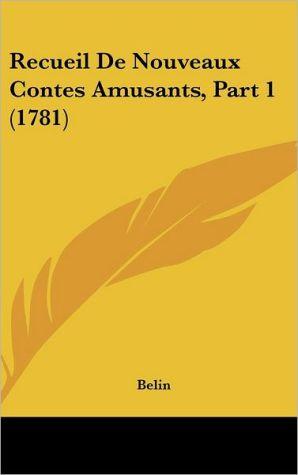 Recueil De Nouveaux Contes Amusants, Part 1 (1781) - Belin