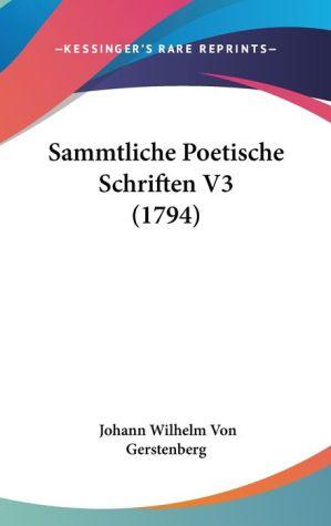 Sammtliche Poetische Schriften V3 (1794) - Johann Wilhelm Von Gerstenberg