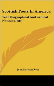 Scottish Poets In America - John Dawson Ross