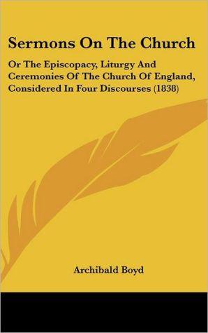 Sermons On The Church - Archibald Boyd