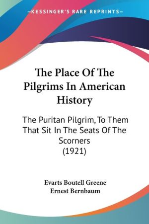 The Place Of The Pilgrims In American History - Evarts Boutell Greene
