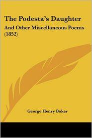 The Podesta's Daughter - George Henry Boker