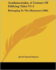 Avadanacataka, A Century Of Edifying Tales V1-2 - Jacob Samuel Speyer