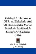 Catalog of the Works of R. A. Blakelock, and of His Daughter Marian Blakelock Exhibited at Young's Art Galleries (1916)