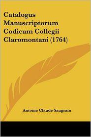 Catalogus Manuscriptorum Codicum Collegii Claromontani (1764) - Antoine Claude Saugrain