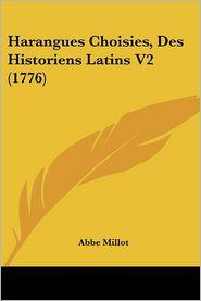 Harangues Choisies, Des Historiens Latins V2 (1776) - Abbe Millot