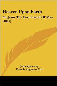 Heaven Upon Earth - James Janeway