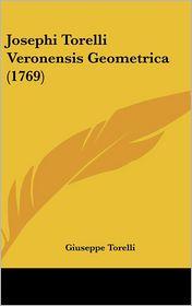 Josephi Torelli Veronensis Geometrica (1769) - Giuseppe Torelli