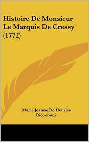 Histoire De Monsieur Le Marquis De Cressy (1772) - Marie Jeanne De Heurles Riccoboni