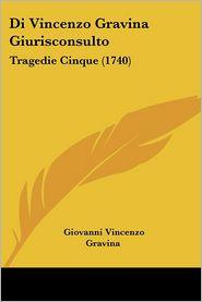 Di Vincenzo Gravina Giurisconsulto - Giovanni Vincenzo Gravina