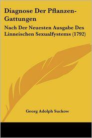 Diagnose Der Pflanzen-Gattungen - Georg Adolph Suckow