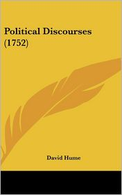 Political Discourses (1752) - David Hume