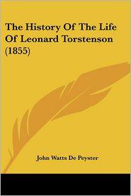 The History Of The Life Of Leonard Torstenson (1855) - John Watts De Peyster