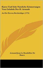 Kurze Und Sehr Nutzliche Erinnerungen Vom Gelubde Der H. Armuth: An Die Herren Bertheidiger (1774) - Armand Jean Le Bouthillier De Rance