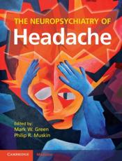 The Neuropsychiatry of Headache - Green, Mark W., M.D. (EDT)/ Muskin, Philip R., M.D. (EDT)