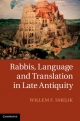 Rabbis, Language and Translation in Late Antiquity - Willem F. Smelik