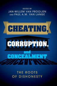 Cheating, Corruption, and Concealment: The Roots of Dishonesty