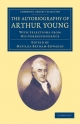 The Autobiography of Arthur Young - Arthur Young; Matilda Betham-Edwards