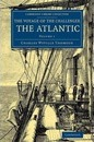 Voyage of the Challenger: The Atlantic - Charles Wyville Thomson