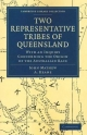Two Representative Tribes of Queensland - John Mathew; A. Keane