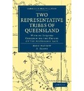 Two Representative Tribes of Queensland - John Mathew