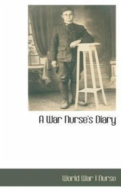 A War Nurse's Diary - War I. Nurse, World