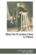 When the Prussians Came to Poland