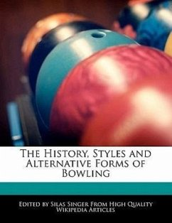 The History, Styles and Alternative Forms of Bowling - Singer, Silas
