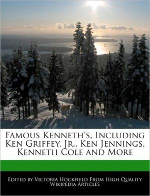 Famous Kenneth's, Including Ken Griffey, Jr, Ken Jennings, Kenneth Cole And More - Victoria Hockfield