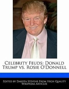 Celebrity Feuds: Donald Trump vs. Rosie O'Donnell - Stevens, Dakota